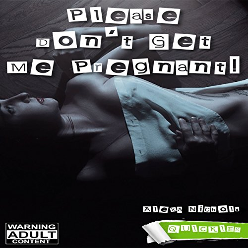 Please Don't Get Me Pregnant! audiobook cover art