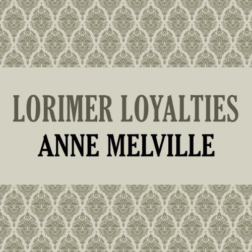 Lorimer Loyalties audiobook cover art