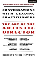 The Art of the Artistic Director: Conversations With Leading Practitioners