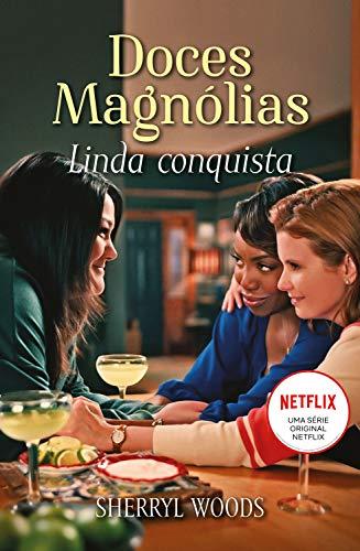 Linda conquista: Doces Magnólias Livro 1