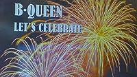B-Queen / Let's Celebrate