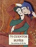 75 CUENTOS SUFIES (LOS PEQUEÑOS LIBROS DE LA SABIDURIA)