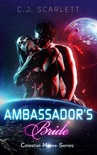 Ambassador's Bride (Alien SciFi Romance) (Celestial Mates Book 1)
