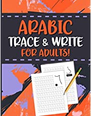 Arabic Trace & Write For Adults: Arabic Writing Workbook For Beginners - Arabic Alphabet and Letter Tracing Book For Kids & Adults