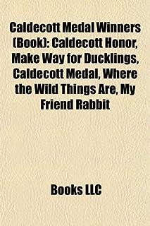 Caldecott Medal Winners (Book): Caldecott Honor, Make Way for Ducklings, Caldecott Medal, Where the Wild Things Are, My Fr...