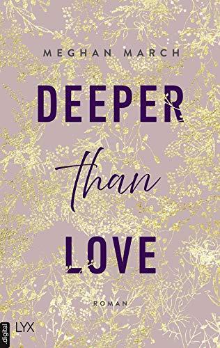 Deeper than Love (Richer-than-Sin-Reihe 2) von [Meghan March, Anika Kluever]