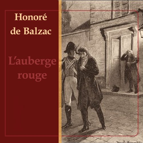 L'Auberge Rouge                   By:                                                                                                                                 Honoré de Balzac                               Narrated by:                                                                                                                                 Bernard Petit                      Length: 1 hr and 24 mins     1 rating     Overall 4.0