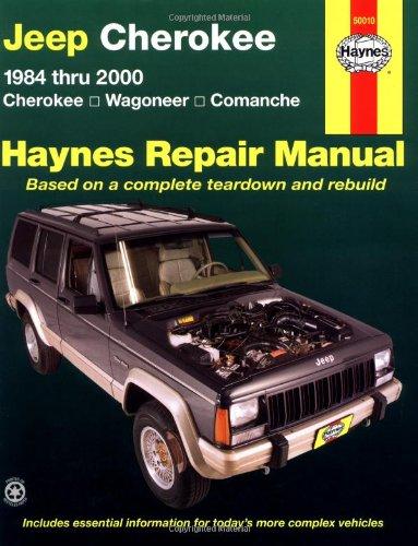 Jeep Cherokee 1984 thru 2000 (Cherokee/Wagoneer/Comanche) Haynes Repair Manual (Haynes Automotive Repair Manual Series)