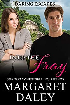 Into the Fray (Daring Escapes Book 3) by [Margaret Daley]
