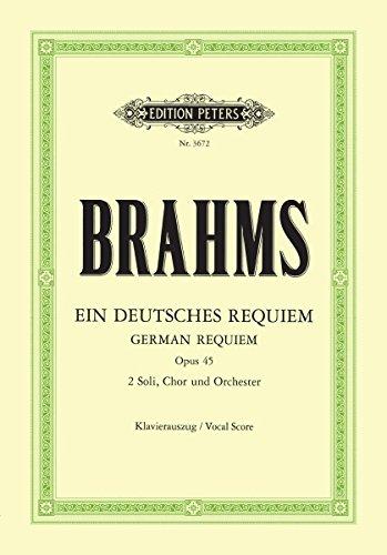 Ein deutsches Requiem op. 45: für 2 Solostimmen, Chor und Orchester, Klavierauszug (Grüne Reihe Edition Peters)