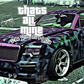 That's All Mine (feat. J-Ru Ytid & Snoop 300)