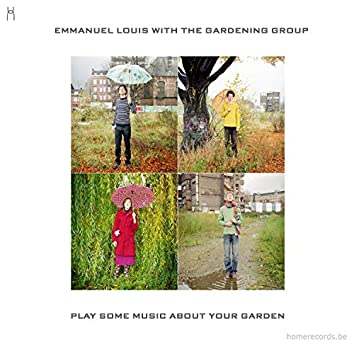 Play Some Music About Your Garden