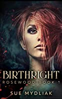 Birthright (Rosewood Book 1)