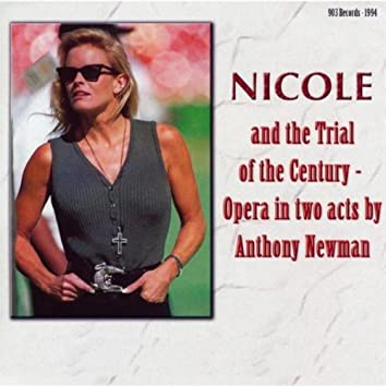 Nicole and the Trial of the Century - An Opera in Two Acts