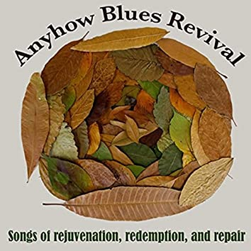 Songs of Rejuvenation, Redemption and Repair