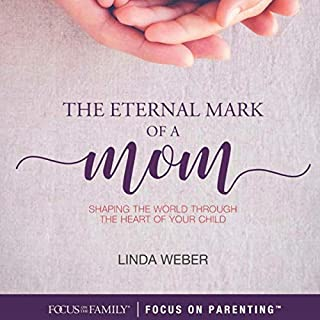 The Eternal Mark of a Mom: Shaping the World Through the Heart of a Child                   By:                                                                                                                                 Linda Weber                               Narrated by:                                                                                                                                 William Crockett                      Length: 6 hrs and 18 mins     Not rated yet     Overall 0.0