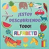 ¡Estoy Descubriendo Todo! ALFABETO: Un Divertido Juego de Adivinanzas Para Niños de 2 a 5 Años - Libro de Aprendizaje Para Preescolares, Acertijo Para el Jardín de Infantes y Pequeños
