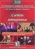 L'artiste entrepreneur - Manuel pratique et juridique à l'usage des artistes à la recherche d'un statut.