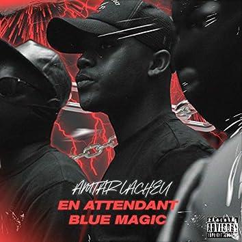 En attendant Blue Magic