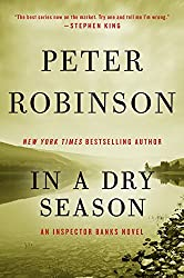 Books Set in Yorkshire: In a Dry Season by Peter Robinson. yorkshire books, yorkshire novels, yorkshire literature, yorkshire fiction, yorkshire authors, best books set in yorkshire, popular books set in yorkshire, books about yorkshire, yorkshire reading challenge, yorkshire reading list, york books, leeds books, bradford books, yorkshire packing list, yorkshire travel, yorkshire history, yorkshire travel books, yorkshire books to read, books to read before going to yorkshire, novels set in yorkshire, books to read about yorkshire