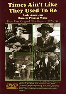 Times Ain't Like They Used to Be - Early Rural & Popular Music