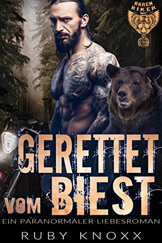 Gerettet vom Biest: Ein paranormaler Liebesroman (Bären Biker MC 5)