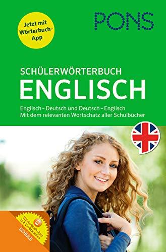 PONS Schülerwörterbuch Englisch. Buch mit App. Englisch-Deutsch / Deutsch-Englisch: Mit dem Wortschatz aller relevanten Lehrwerke.