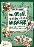 Ich, Odin, und die wilden Wikinger: Götter und Helden erzählen nordische Sagen (Geschichte(n) im Freundschaftsbuch-Serie)