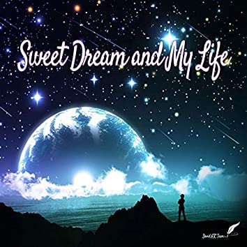 Sweet Dream and My Life