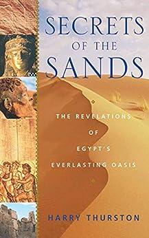 Secrets of the Sands: The Revelations of Egypt by [Harry Thurston]