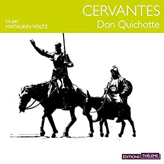 Don Quichotte                   De :                                                                                                                                 Miguel Cervantes                               Lu par :                                                                                                                                 Mathurin Voltz                      Durée : 10 h et 13 min     45 notations     Global 4,3