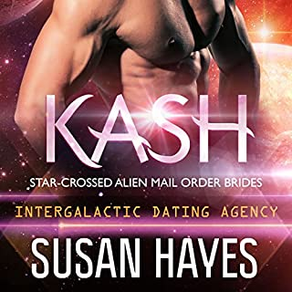 Kash: Star-Crossed Alien Mail Order Brides     Intergalactic Dating Agency, Book 3              Written by:                                                                                                                                 Susan Hayes                               Narrated by:                                                                                                                                 Tieran Wilder                      Length: 2 hrs and 44 mins     6 ratings     Overall 4.7