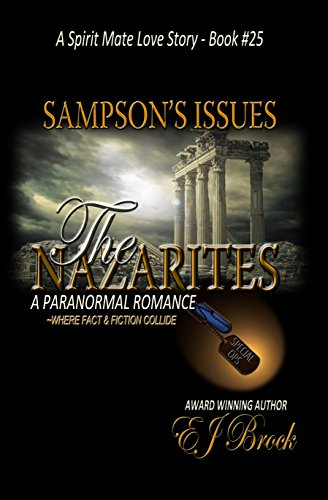 Samson's Issues - The Nazarites (A spirit Mate Love Story and Paranormal Romance Book 25) (English Edition)