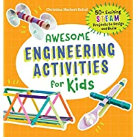 Awesome Engineering Activities for Kids 50+ Exciting STEAM Projects to Design and Build [Paperback]