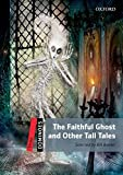 Dominoes: Three: The Faithful Ghost and Other Tall Tales: Level 3: 1,000-Word Vocabulary the Faithful Ghost & Other Tall Tales