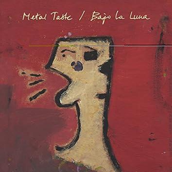 Metal Taste / Bajo La Luna
