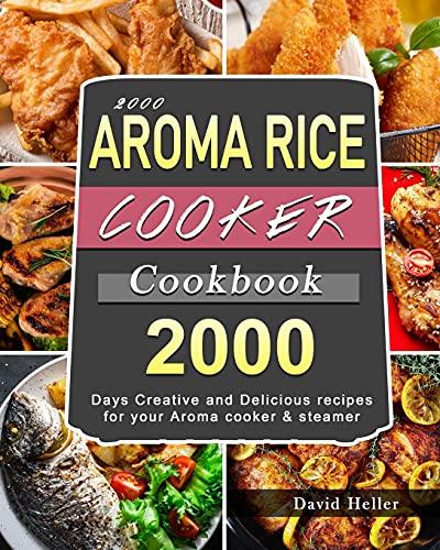 2000 AROMA Rice Cooker Cookbook:...