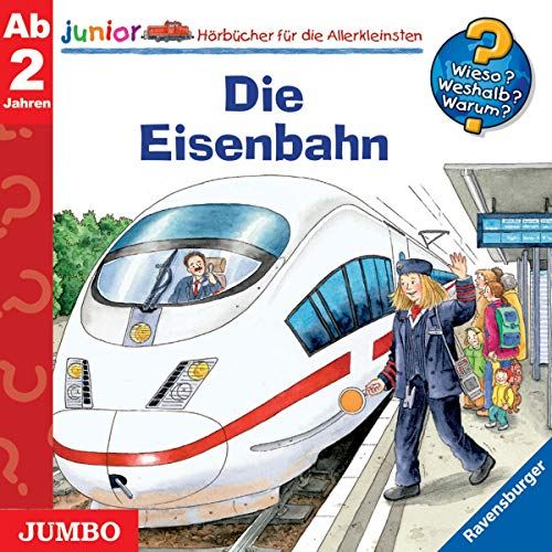 Die Eisenbahn: Wieso? Weshalb? Warum? junior