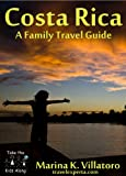 Costa Rica Travel Guide (Take The Kids Along) (English Edition)