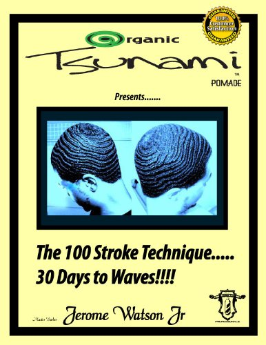 Organic Tsunami Pomade Presents.... The 100 Stroke Technique... 30 Days To Waves!!! (English Edition)