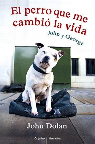 El perro que me cambió la vida: John y George