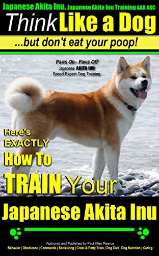 Japanese Akita Inu, Japanese Akita Inu Training AAA AKC: Think Like a...