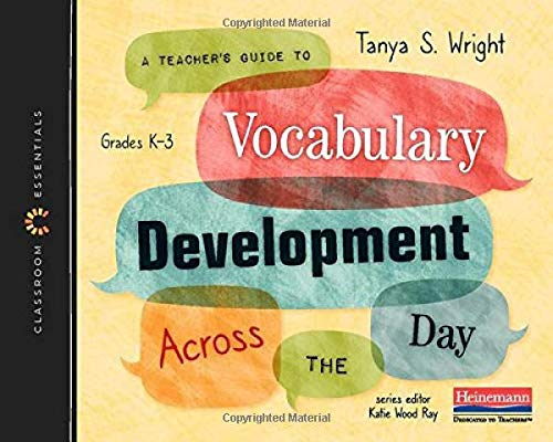 Compare Textbook Prices for A Teacher's Guide to Vocabulary Development Across the Day: The Classroom Essentials Series  ISBN 9780325112770 by Wright, Tanya S.,Ray, Katie Wood