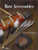 Hubschmann, V: Bow Accessories: Equipment and Trimmings You Can Make - Volkmar Hubschmann