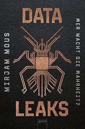 Data Leaks (1). Wer macht die Wahrheit?: Thriller über Big Data und KI ab 14 Jahren