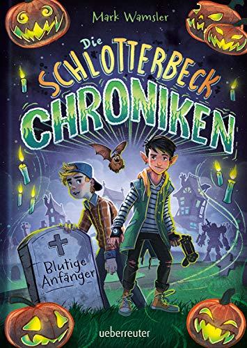 Die Schlotterbeck-Chroniken: Blutige Anfänger (German Edition)