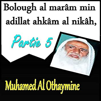 Bolough al marâm min adillat ahkâm al nikâh, Partie 5 (Quran)