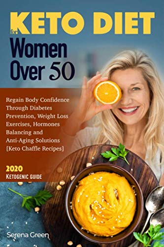 51tQUjFXFQL - Keto Diet For Women over 50: Regain Body Confidence Through Diabetes Prevention, Weight Loss Exercises, Hormones Balancing and Anti-Aging Solutions [Keto Chaffle Recipes] 2020 Ketogenic Guide