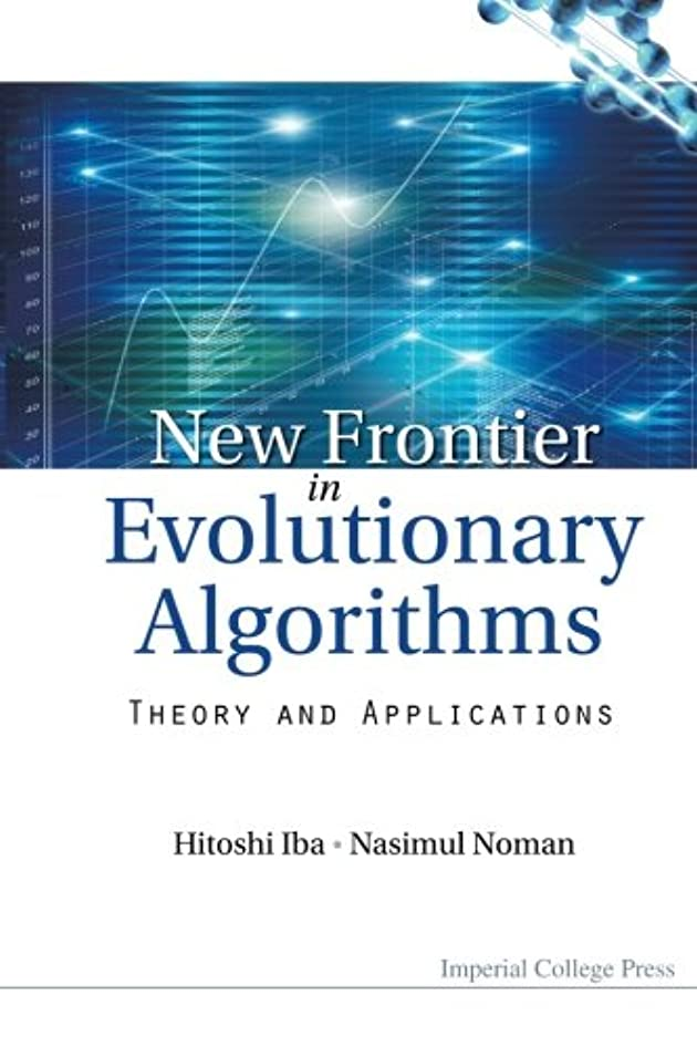家事明確な水族館New Frontier In Evolutionary Algorithms: Theory And Applications