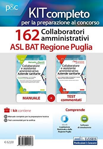 Kit concorso 162 collaboratori amministrativi ASL BAT Puglia. Manuale, test commentati, modulistica e raccolta normativa